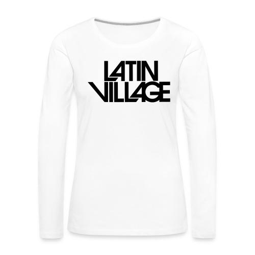 Logo Latin Village 30 - Vrouwen Premium shirt met lange mouwen