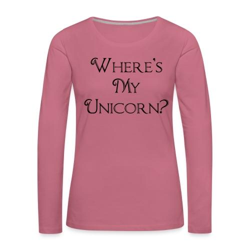 Where's My Unicorn - Women's Premium Longsleeve Shirt