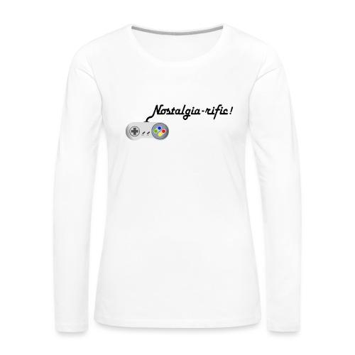 Nostalgia-rific! - Women's Premium Longsleeve Shirt