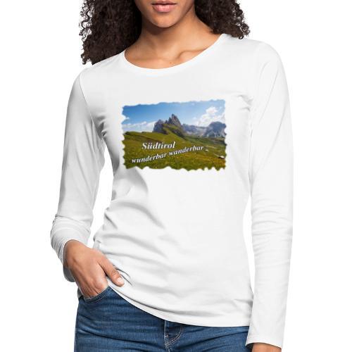 Südtirol - wunderbar wanderbar - Frauen Premium Langarmshirt