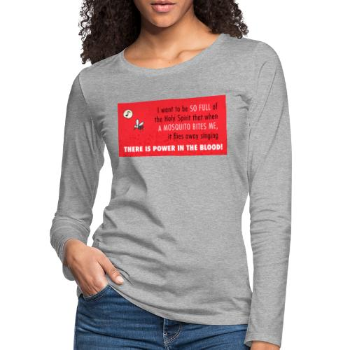 Thers power in the blood - Women's Premium Longsleeve Shirt