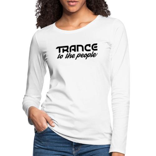 Trance to the People Sort Logo - Dame premium T-shirt med lange ærmer