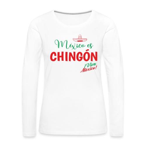 Mexico es Chingón - Camiseta de manga larga premium mujer