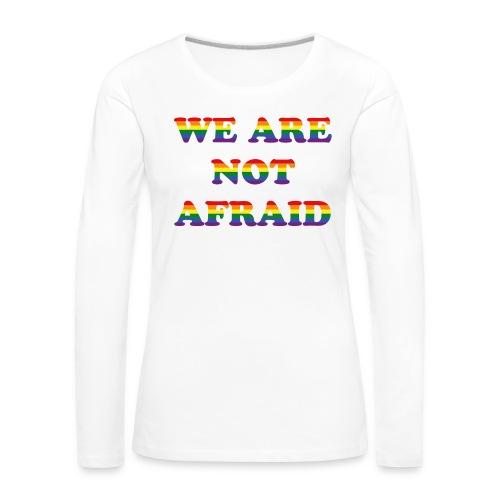 We are not afraid - Women's Premium Longsleeve Shirt