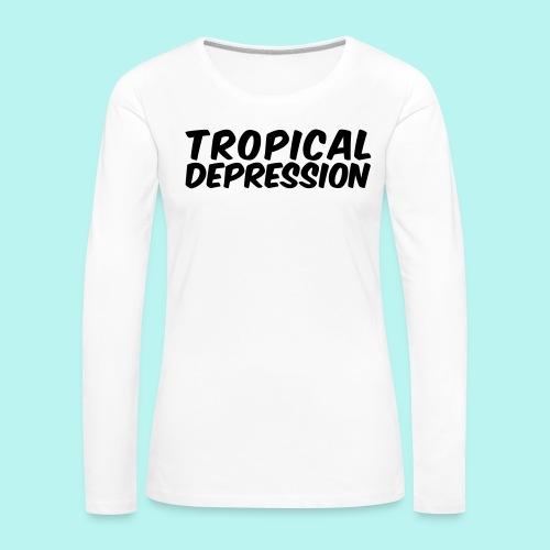 Tropical Depression - Frauen Premium Langarmshirt