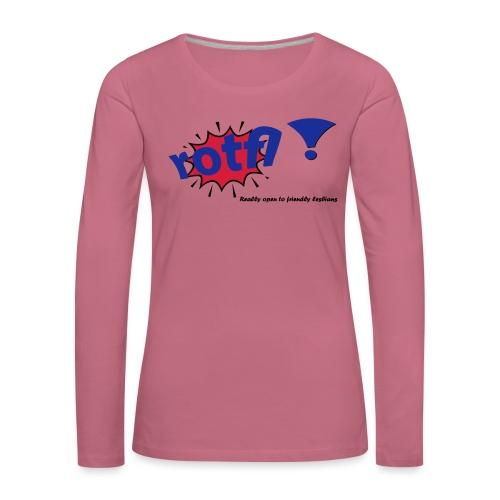 rotfl ! - Naisten premium pitkähihainen t-paita