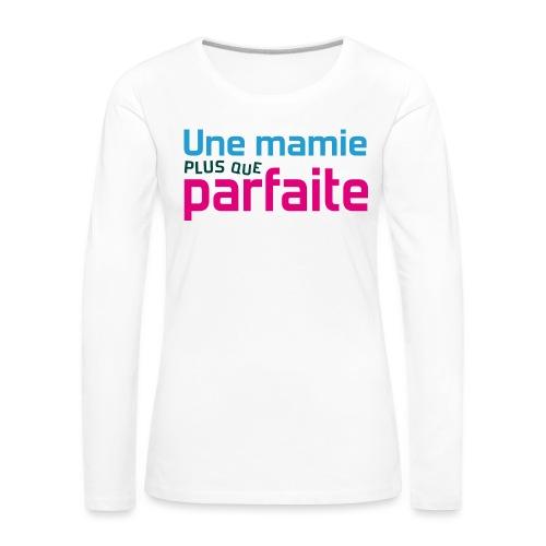 Uen mamie plus que parfaite - T-shirt manches longues Premium Femme