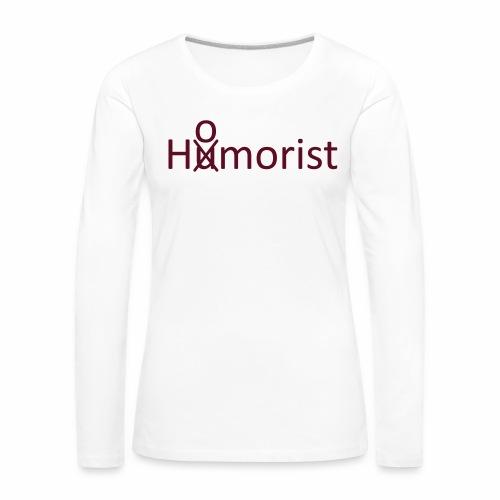 HuOmorist - Frauen Premium Langarmshirt