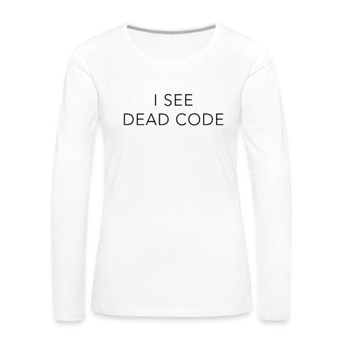 i see dead code - Women's Premium Longsleeve Shirt