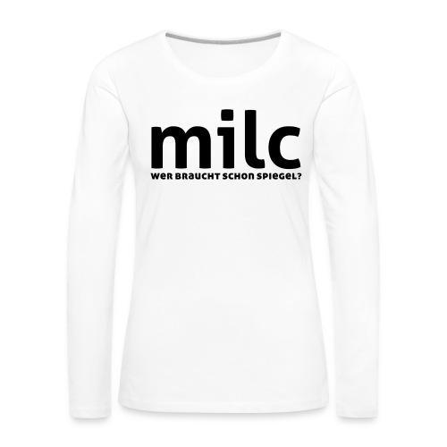 milc - Frauen Premium Langarmshirt