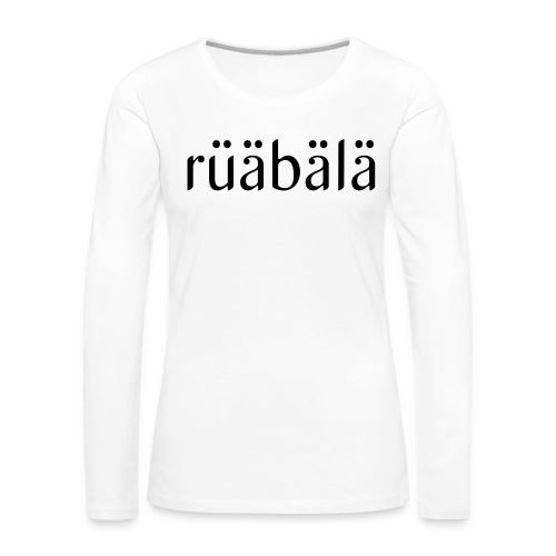 rüäbäla - Frauen Premium Langarmshirt