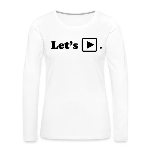 Let's play. - T-shirt manches longues Premium Femme