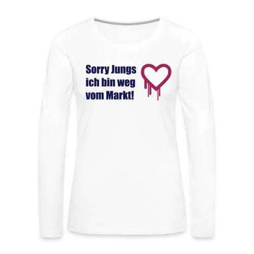 sorry jungs - bin weg vom - Frauen Premium Langarmshirt