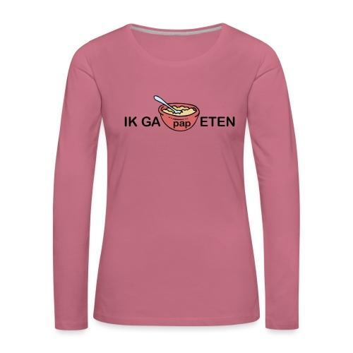 IK GA PAP ETEN - Vrouwen Premium shirt met lange mouwen