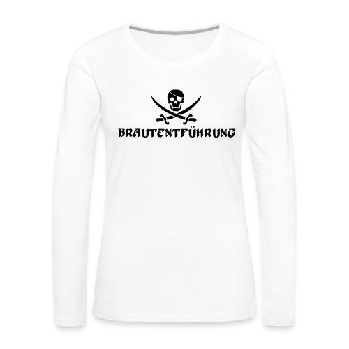 Brautentführung Piratenflagge Junggesellinnen - Frauen Premium Langarmshirt