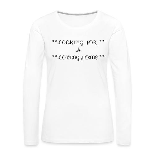 Loving home - Naisten premium pitkähihainen t-paita