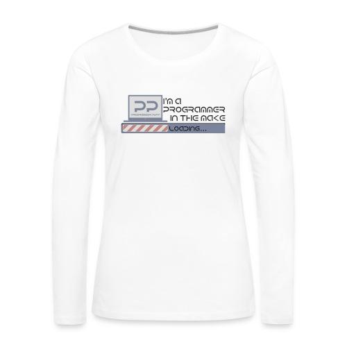 I m a programmer in the make - Vrouwen Premium shirt met lange mouwen