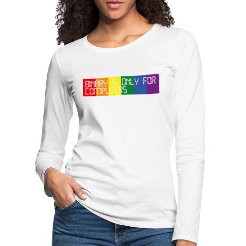 Binary is only for computers - Women's Premium Longsleeve Shirt