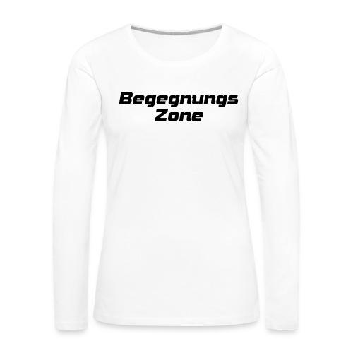 Begegnungszone - Frauen Premium Langarmshirt