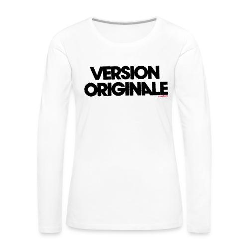 Version Original - T-shirt manches longues Premium Femme