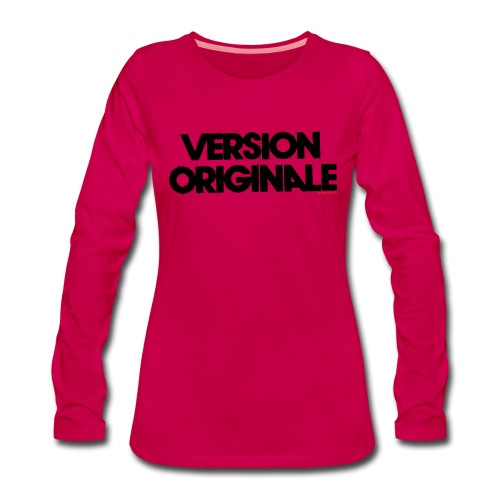 Version Original - T-shirt manches longues Premium Femme