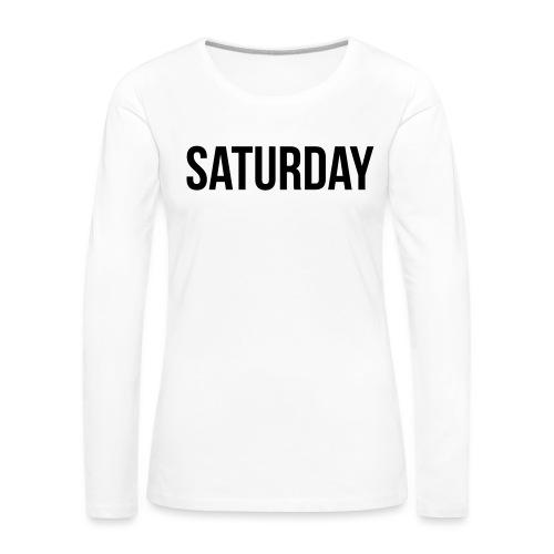 Saturday - Women's Premium Longsleeve Shirt