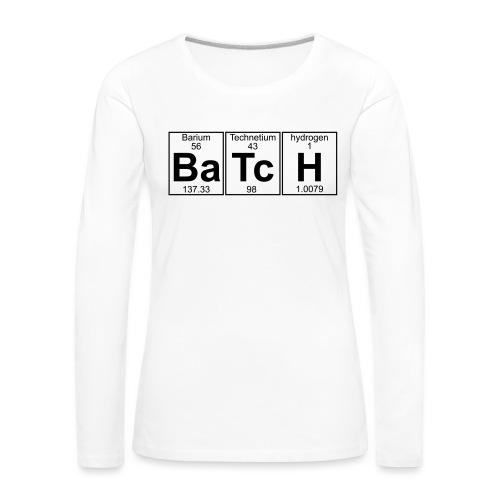Ba-Tc-H (batch) - Full - Women's Premium Longsleeve Shirt