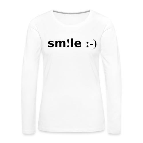 smile - sorridi - Maglietta Premium a manica lunga da donna