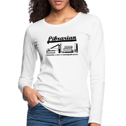 0332 Librarian Cool saying - Women's Premium Longsleeve Shirt
