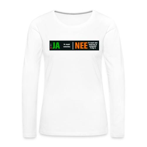 Ja ik maak websites - Vrouwen Premium shirt met lange mouwen