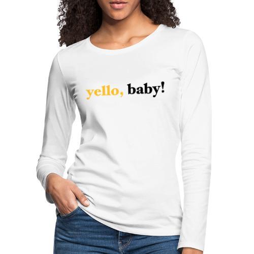 yello baby - Frauen Premium Langarmshirt