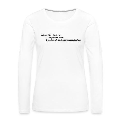 gabbers definitie - Vrouwen Premium shirt met lange mouwen