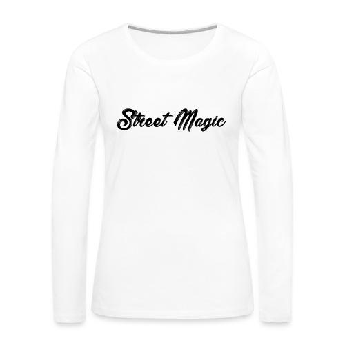StreetMagic - Women's Premium Longsleeve Shirt