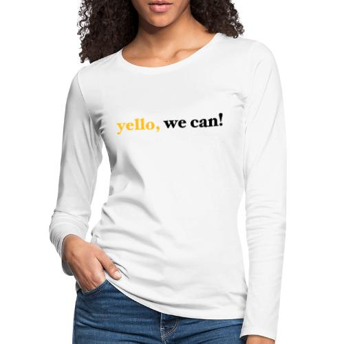 yello we can - Frauen Premium Langarmshirt