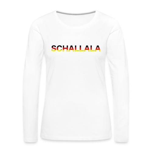 Schallala - Frauen Premium Langarmshirt