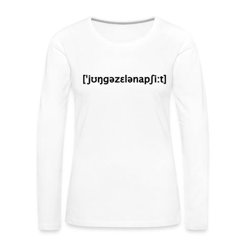 Junggesellenabschied Lautschrift - Frauen Premium Langarmshirt