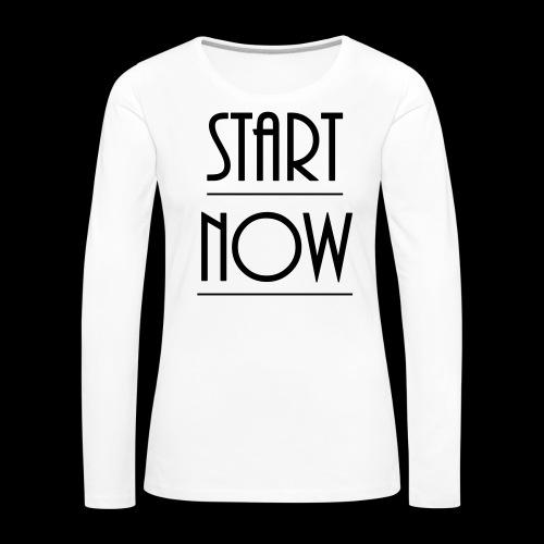 start now - Frauen Premium Langarmshirt