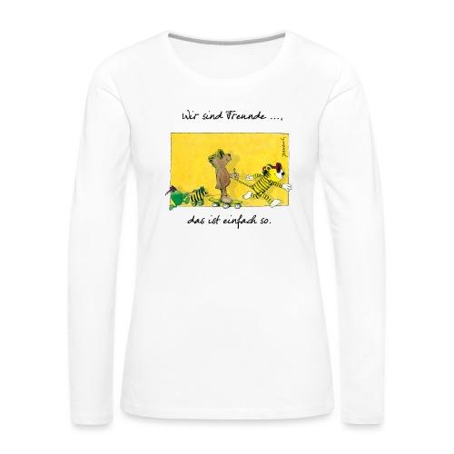 Janoschs 'Wir sind Freunde, das ist einfach so.' - Frauen Premium Langarmshirt