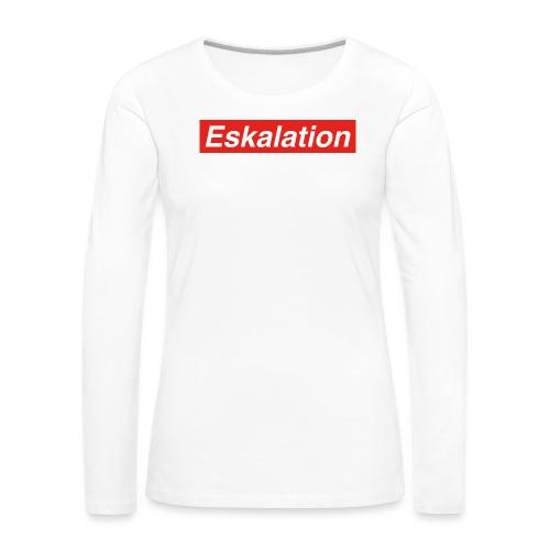 Eskalation - Frauen Premium Langarmshirt