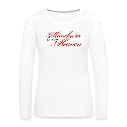 Manchester is my heaven - Women's Premium Longsleeve Shirt