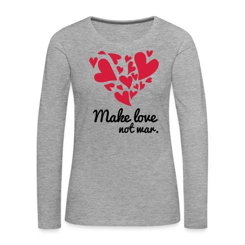 Make Love Not War T-Shirt - Women's Premium Longsleeve Shirt