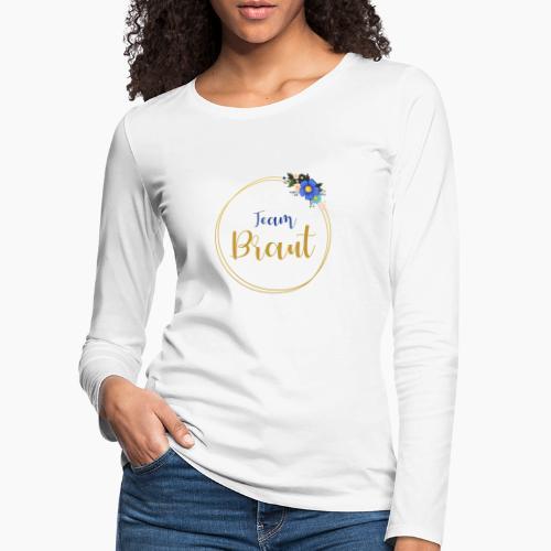 Team Braut Aufschrift goldener Kranz - Women's Premium Longsleeve Shirt