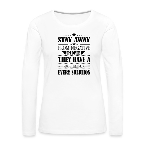 Stay away - Naisten premium pitkähihainen t-paita