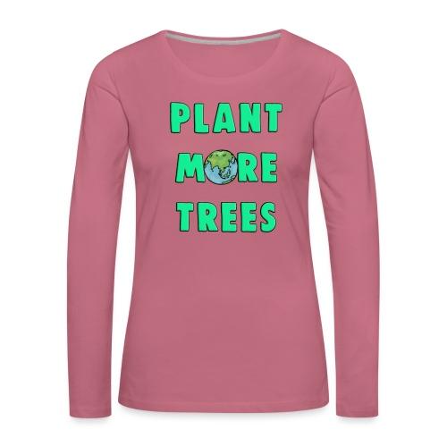 Plant More Trees Global Warming Climate Change - Women's Premium Longsleeve Shirt
