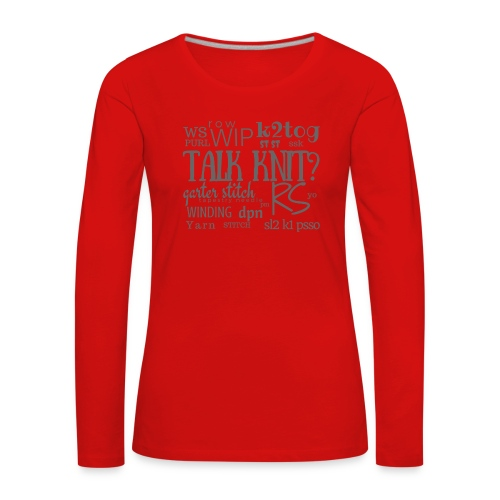Talk Knit ?, gray - Women's Premium Longsleeve Shirt