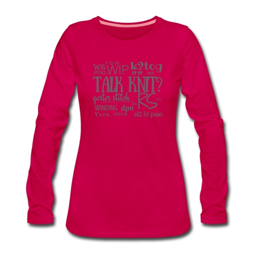 Talk Knit ?, gray - Women's Premium Longsleeve Shirt