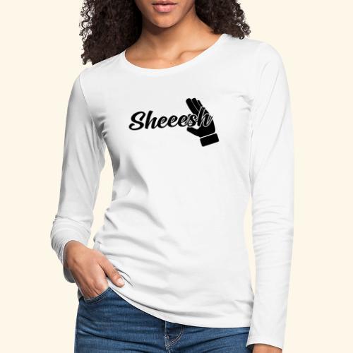 SHEEESH Yeah Cool Swag - Frauen Premium Langarmshirt