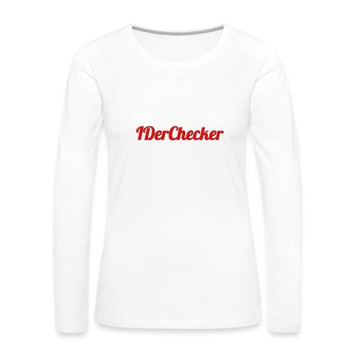 IDerChecker - Frauen Premium Langarmshirt
