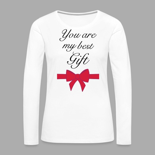 you are my best gift - Women's Premium Longsleeve Shirt