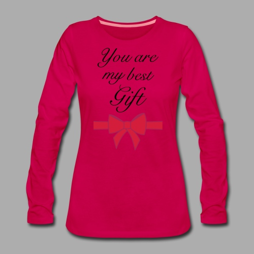 you are my best gift - Women's Premium Longsleeve Shirt